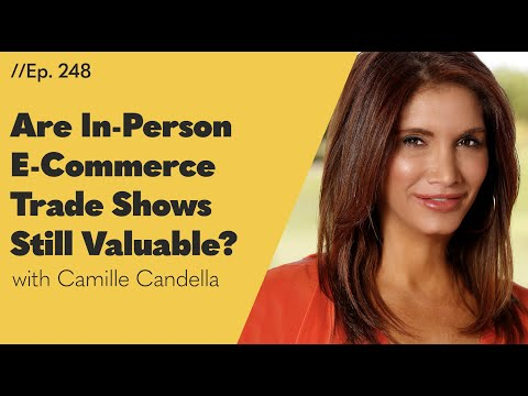 Are In-Person Trade Shows Still Valuable? This Guest Says YES. Here's What You'll Miss if You Don't Attend! - 248