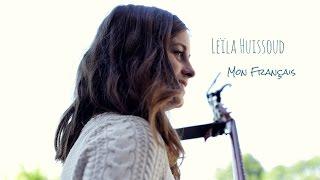 Leïla Huissoud - Mon Français [Clip Officiel]