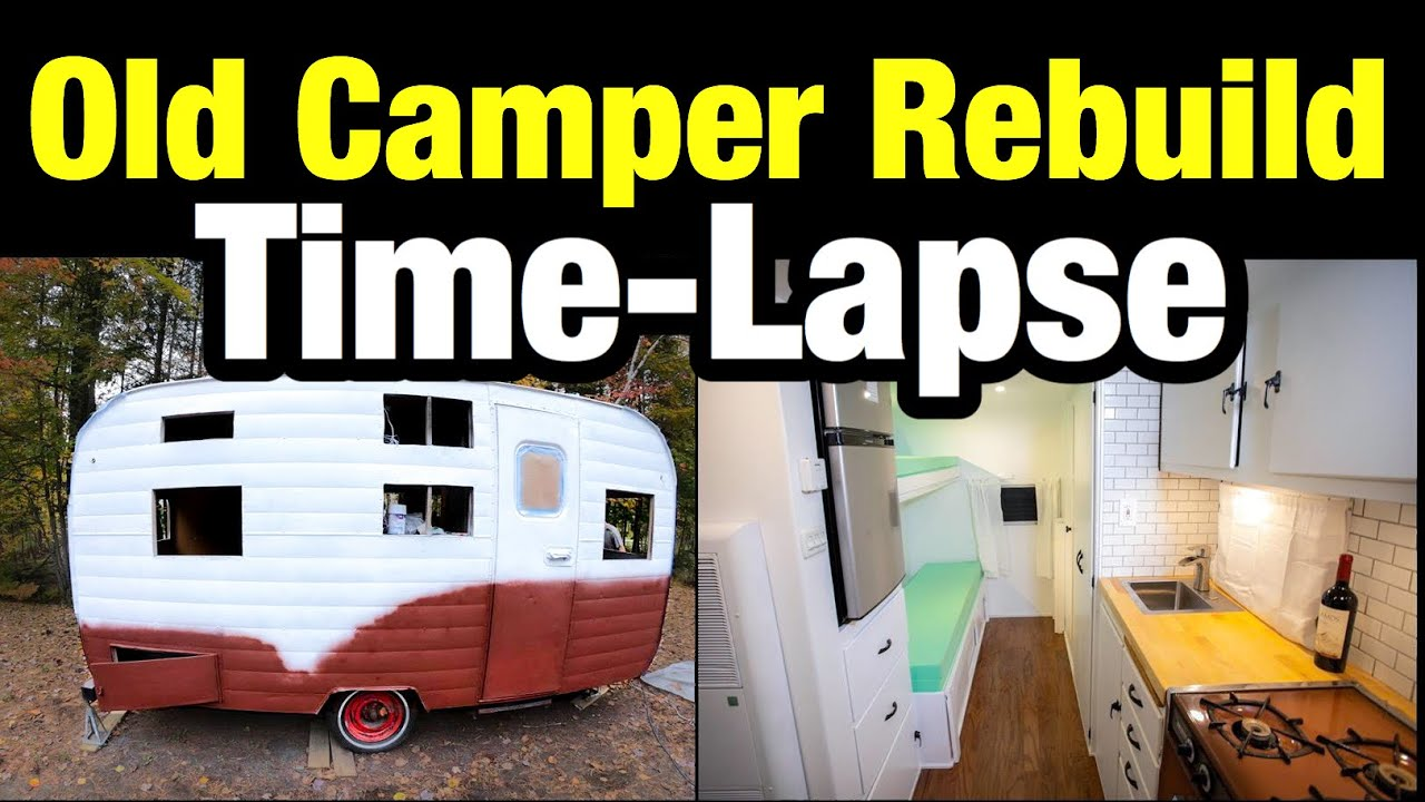 Time-Lapse of Vintage Camper Rebuild! Start to finish.