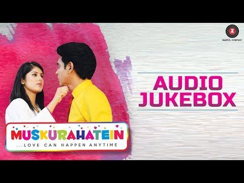 Muskurahatein  Full Movie  Jukebox  J.S.Randhawa & Sonal Mudgal  Rajat Nagpal