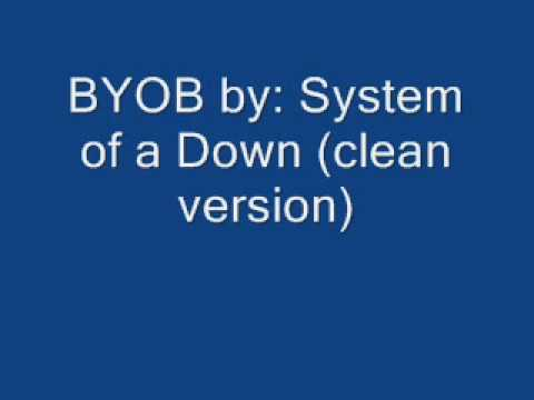 BYOB By: System of a Down (Clean Version)