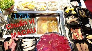 175k: Buffet Lẩu Nướng chuẩn vị MACAU với 70 món ngon tê đầu lưỡi