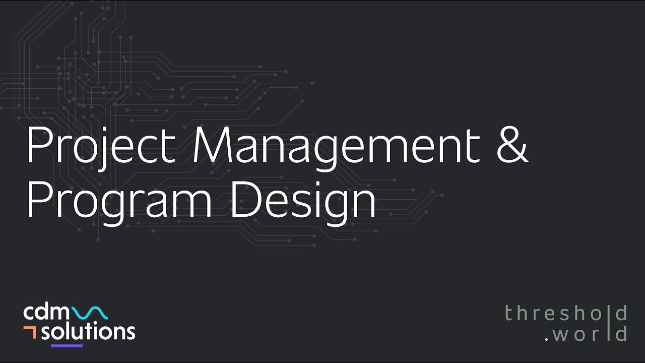 CDM Solutions - Project Management & Program Design