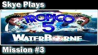 Tropico 5 Waterborne ► Campaign Mission #3 - Turn up the Heat◀ Gameplay / Tips