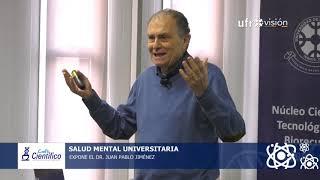 Salud mental universitaria. Dr. Juan Pablo Jiménez | CAFÉ CIENTÍFICO 2019