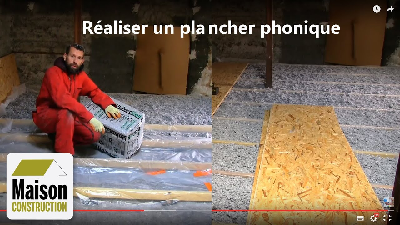 Isolation phonique plancher neuf ou r novation youtube - Isolation phonique plancher bois l etage ...