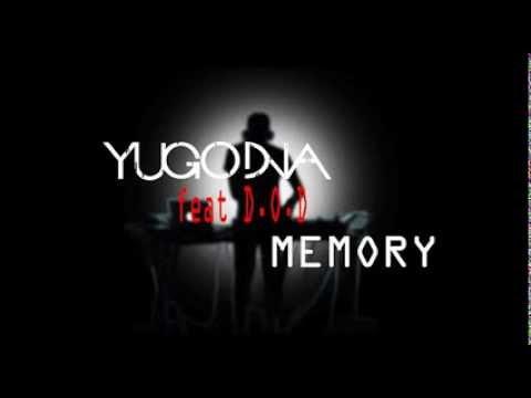 Yugo Dna feat D.O.D - Memory