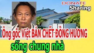 Ông gốc Việt B.Ắ.N CH.Ế.T ĐỒNG HƯƠNG sống chung nhà  - Donate Sharing