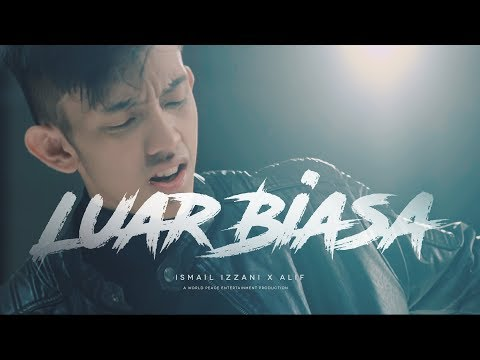 Ismail Izzani - Luar Biasa ft. Alif (Official MV)
