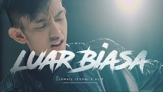 ismail izzani luar biasa ft alif official mv