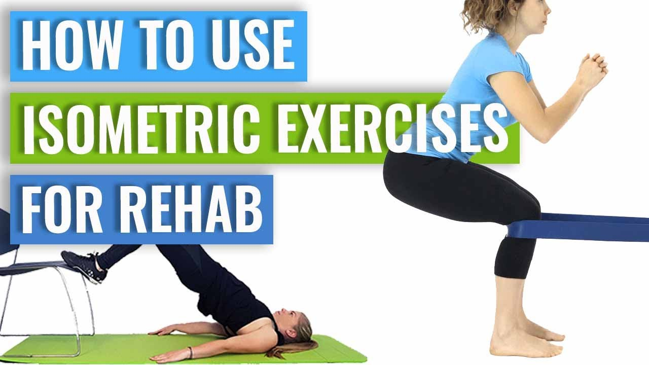 How To Use Isometric Exercises For Rehab - YouTube