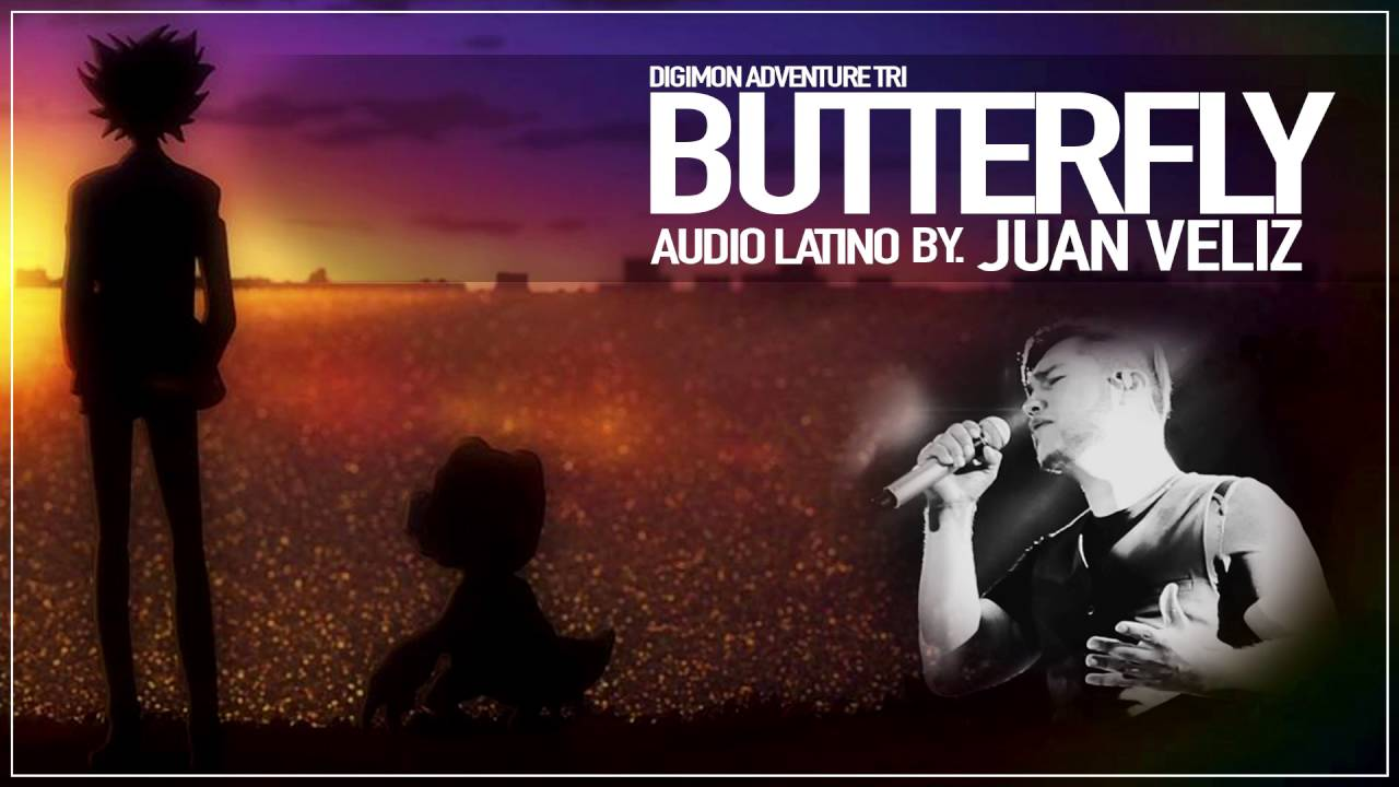 Digimon Adventure Tri - Butterfly COVER [ Juan Veliz ] ( AUDIO LATINO )