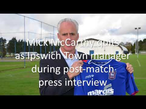 This is the moment Mick McCarthy quits as Ipswich Town manager