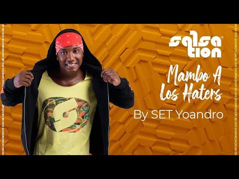 MAMBO A LOS HATERS - Salsation® Choreography By SET Yoandro Ulloa