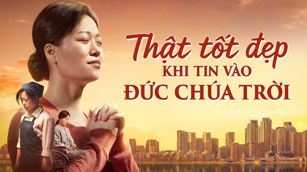 """Phim Lồng tiếng Việt 2021 """"Thật tốt đẹp khi tin vào Đức Chúa Trời"""" Làm thế nào để có được hạnh phúc thực sự"""