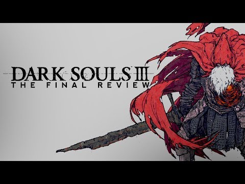 Dark Souls 3 - The Final Review