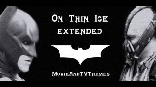 TDKR - On Thin Ice [Extended]
