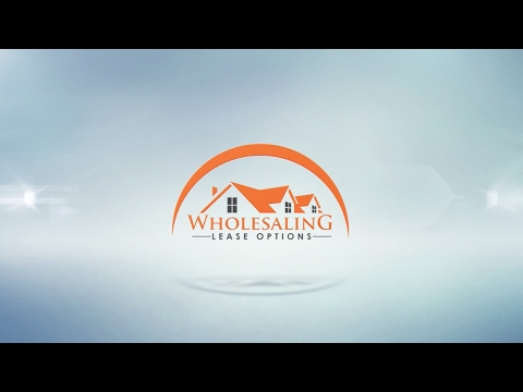 Wholesaling Lease Options Made Easy - Part 1 -  Finding The Sellers