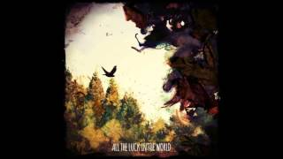 All The Luck In The World - Away