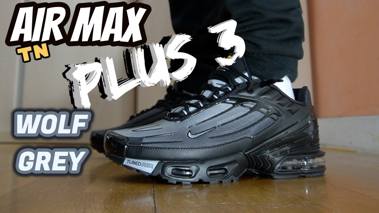 Air Max Plus 3 Wolf Grey Review On Feet Youtube