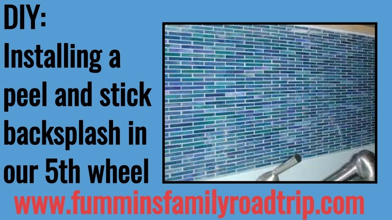 installing peel and stick kitchen backsplash in our rv youtube