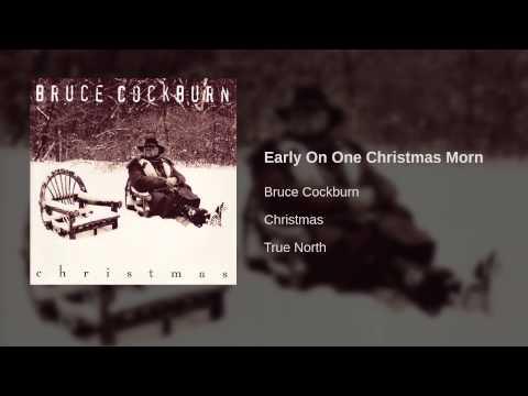 Bruce Cockburn  Early On One Christmas Morn