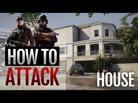 How to Attack House - Rainbow Six Siege (uPlay PC Guide/Commentary/Strategy)