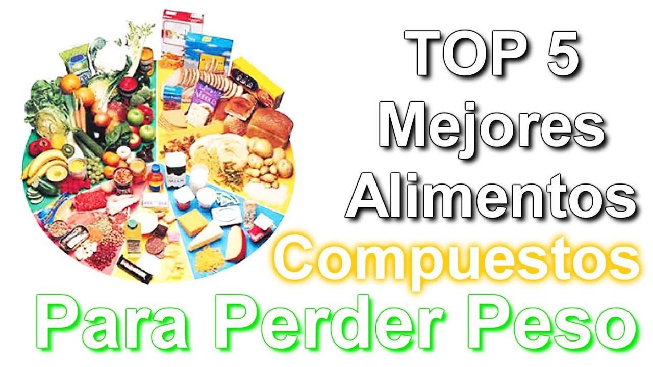 Top 5 mejores alimentos compuestos para perder peso youtube - Alimentos para perder peso ...