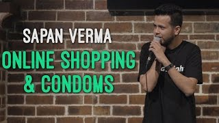 EIC: Online Shopping and Condoms - Sapan Verma Stand Up