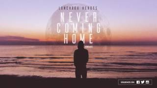 Video Never Coming Home (DEMO) | Lunchbox Heroes | LBH Panama download MP3, 3GP, MP4, WEBM, AVI, FLV Juni 2018