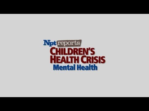 Mental Health | Children's Health Crisis | NPT Reports