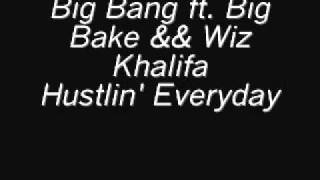 Big Bang ft. Big Bake && Wiz Khalifa - Hustlin