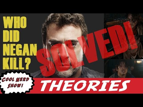 Who Did Negan Kill? SOLVED! - The Walking Dead Theory