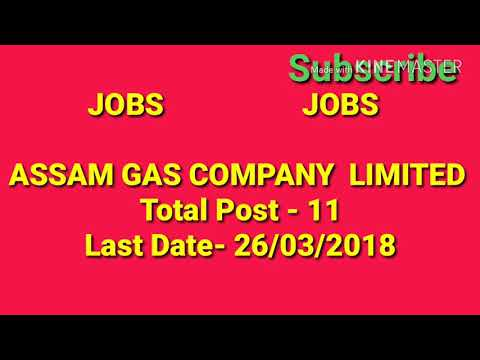 Assam Gas Company Limited || Assam Gas Company new jobs || Assam government jobs ||  jobs in Assam |