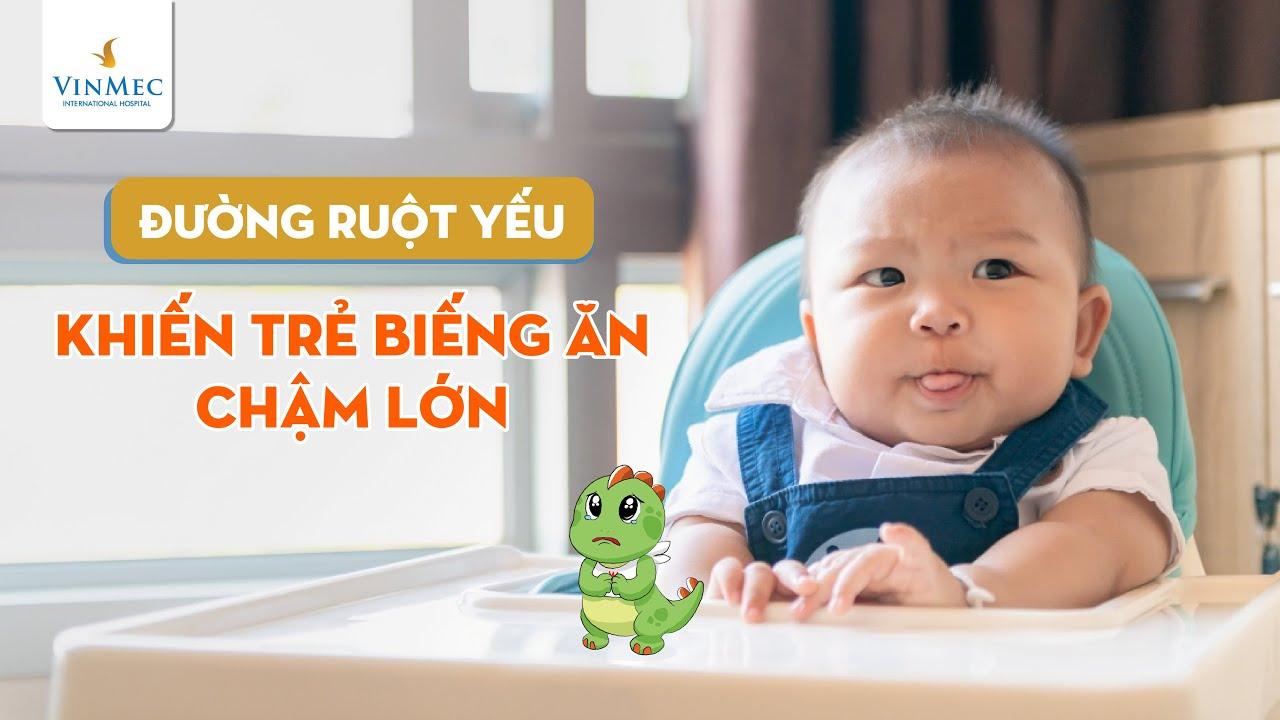 Đường ruột yếu khiến trẻ biếng ăn, bố mẹ phải làm sao?| BS Phạm Lan Hương, BV Vinmec Times City