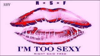 Right Said Fred - I'm Too Sexy (Remix) Hq
