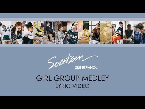 [LYRIC VIDEO] SEVENTEEN - GIRL GROUP MEDLEY (Sub Español)