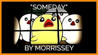 'Someday' | Morrissey's New Opening Act
