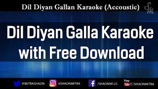 Dil Diyan Gallan Karaoke ( Accoustic ) with Lyrics + Free DL