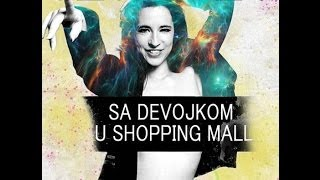 Sajsi MC - Sa Devojkom u Shopping Mall