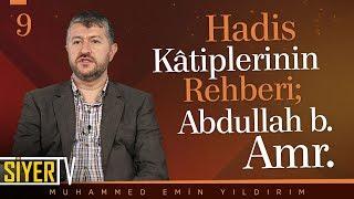 Hadis Kâtiplerinin Rehberi; Abdullah b. Amr | Muhammed Emin Yıldırım (9. Ders)