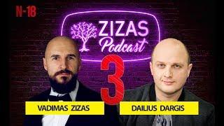 VENCKIENĖ. KEDYS. TAMSUS LIETUVOS VERSLAS  // DAILIUS DARGIS III-ia DALIS // ZIZAS PODCAST