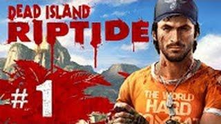 Dead Island Riptide Definitive edition прохождение на русском - Часть 1: Корабль