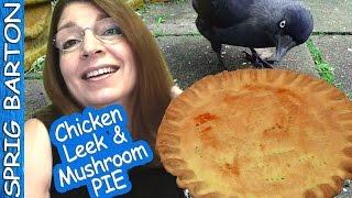 Chicken Leek & Mushroom Pie ★ Great Recipe ★ Sprig Barton ★