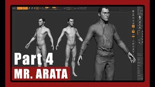 [The legend of Mr. Arata] Part 4 - Character Modeling in ZBrush