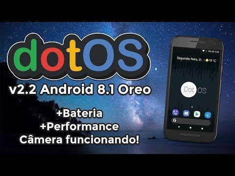 ROM dotOS v2.2 | Android 8.1.0 Oreo | Bateria ótima, Performance EXCELENTE! Review e Instalação