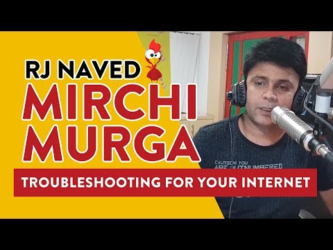 Troubleshooting For Your Internet | Mirchi Murga | RJ Naved | Radio Mirchi
