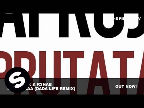 Afrojack & R3hab - Prutataaa (Dada Life Remix)