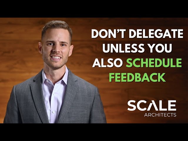 Don't delegate unless you also schedule time for feedback