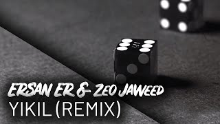 Ersan Er Ft. Zeo Jaweed Yıkıl Remix (Lyrics)